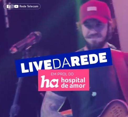 Rede Telecom realiza live em prol do Hospital de Amor de Barretos