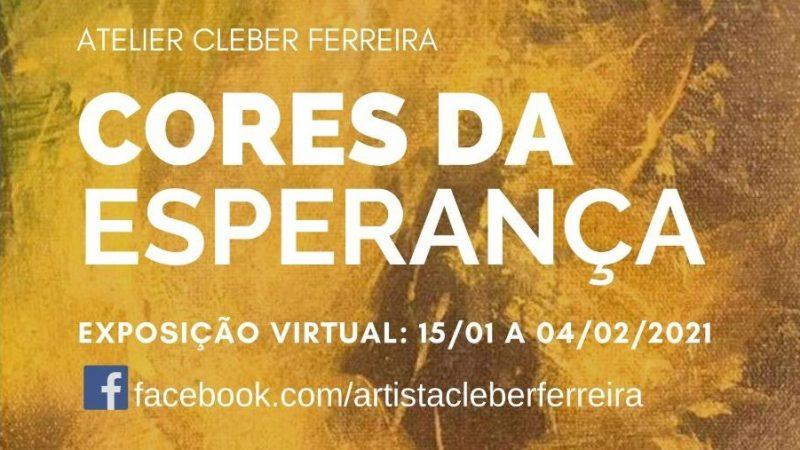 Cleber Ferreira realiza exposição virtual 'Cores da Esperança'